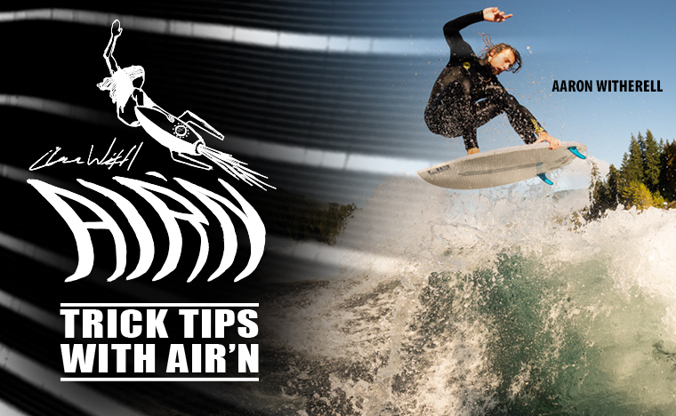 Wakesurf trick tips with Aaron Witherell
